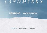 Landmvrks, Resolve i Wolfpack w Warszawie